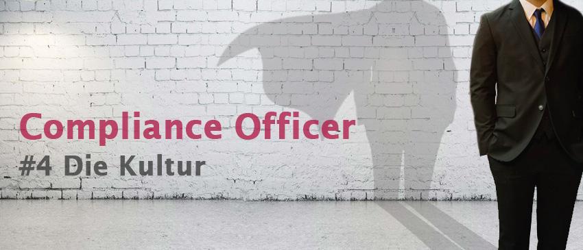 Compliance Officer und Unternehmenskultur